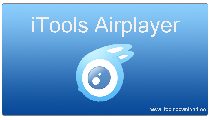 iTools AirPlayer 2018/Latest/Free/Version  | iTools Download
