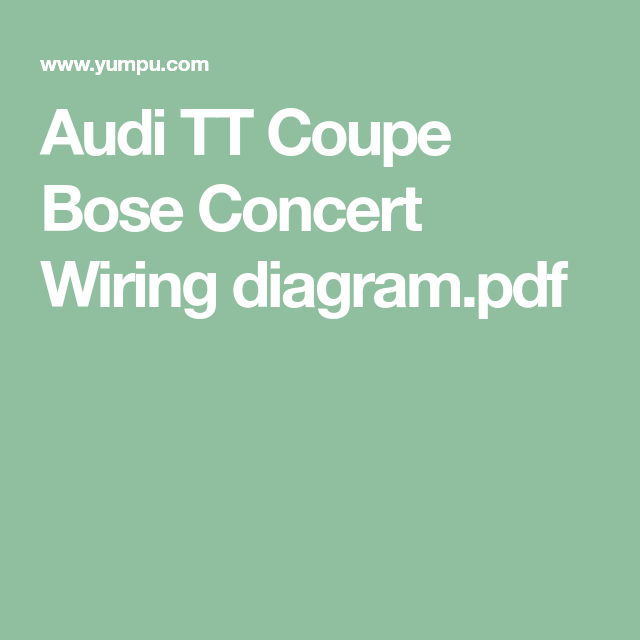 Excellent Audi Tt Bose Wiring Diagram Wiring Diagram Wiring Digital Resources Remcakbiperorg