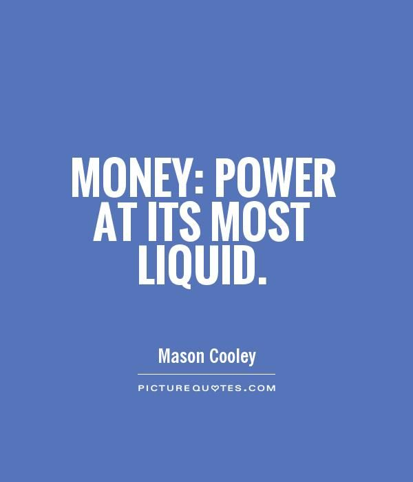 There Are Only Two Things That A Human Being Craves For One Being Money And The Other Being Power The Former Always Supersede Picture Quotes Evil World Power