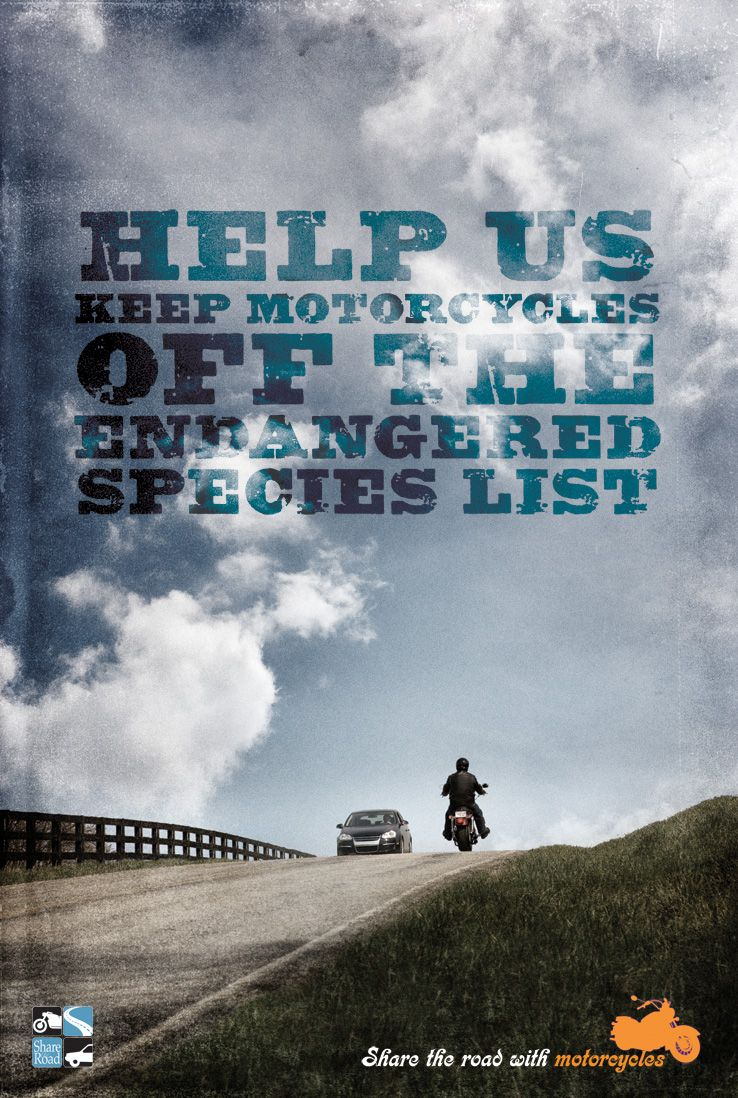 Always be aware of motorcyclists on the road. motorcycle