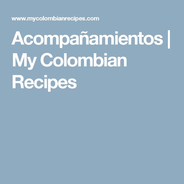 Acompañamientos | My Colombian Recipes