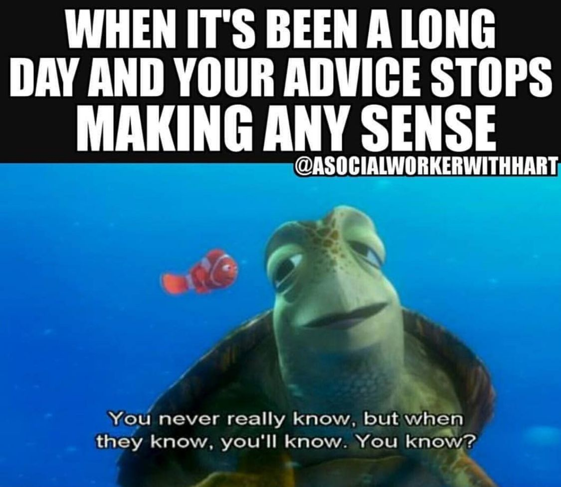 When It S Been A Long Day And Your Advice Stops Making Any Sense Social Work Humor Therapist Humor Work Jokes