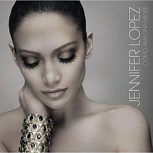 Jennifer Lopez Como Ama Una Mujer Jennifer Lopez Albums