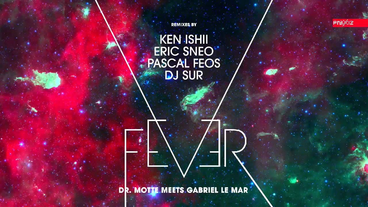 Dr Motte Meets Gabriel Le Mar Fever Ep Remixed Praxxiz Records Prz022 Remixed By Ken Ishii Eric Sneo Pascal Feos Dj Sur Presale Has Startet Motte