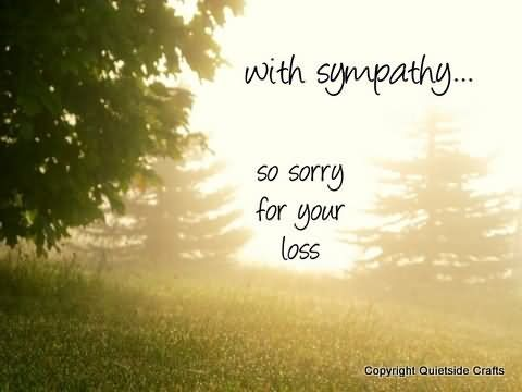 Sorry For Your Loss Quotes Image Result For So Sorry For Your Loss  Sympathy  Pinterest  Grief