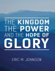 The Kingdom the Power and the Hope of Glory