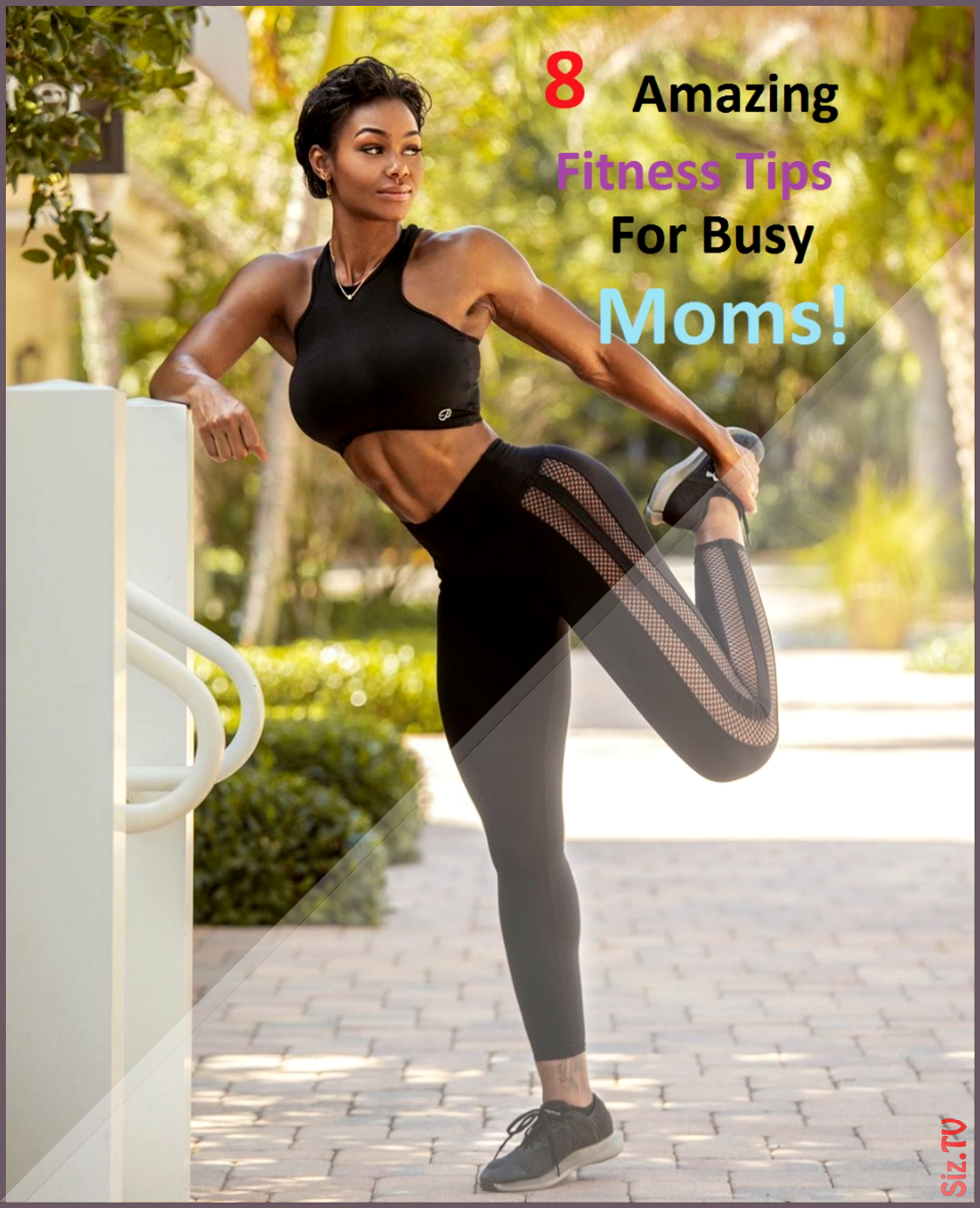 8 Health And Fitness Tips For Busy Moms 8 Health And Fitness Tips For Busy Moms John Strong mandsjuk...