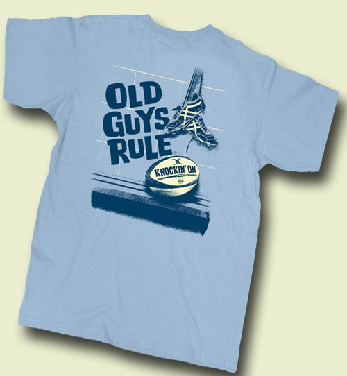 18ca6b7a853 A classic rugby t shirt from my favourite Old Guys Rule range. 'Knockin'  on'. Yes indeed!
