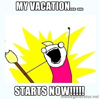 Vacation Starts Now Memes