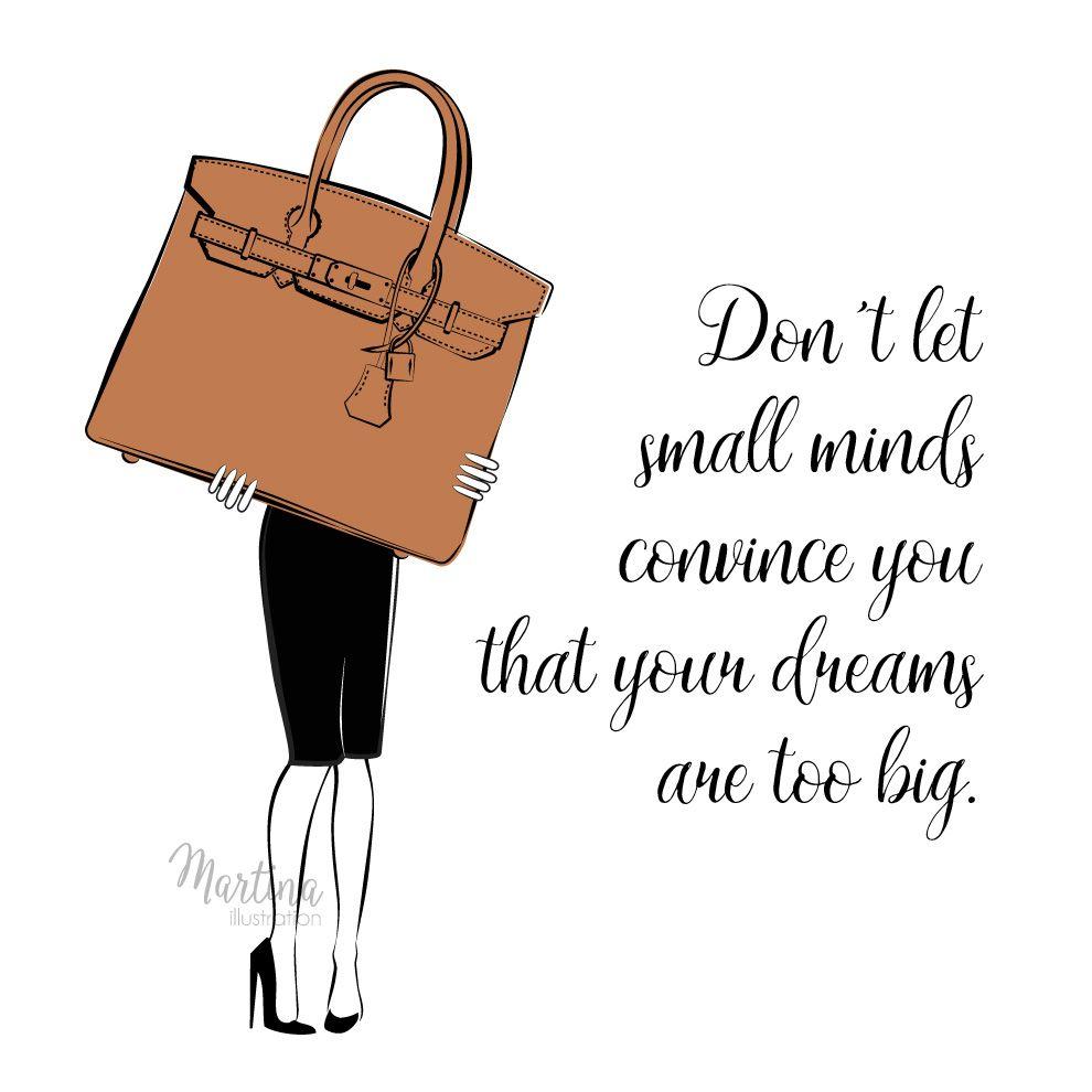 Friday Quote Fashion Illustration Motivation Dream Big Hermes Handbag Fashion Quotes Girl Fashion Quotes Chic Illustration