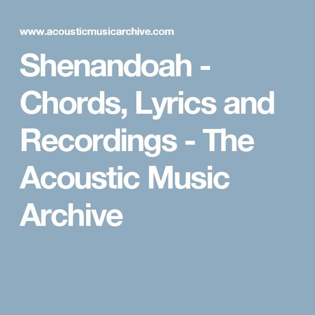 Shenandoah - Chords, Lyrics and Recordings - The Acoustic Music ...