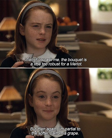 If the Merlot you're drinking is a little too robust, try a softer  California grape. | Parent trap, Parent trap movie, Important life lessons