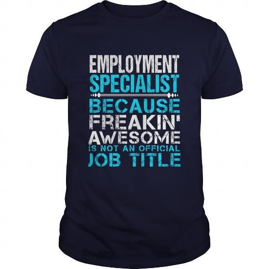 EMPLOYMENT SPECIALIST T Shirts, Hoodies. Get it here ==► https://www.sunfrog.com/LifeStyle/EMPLOYMENT-SPECIALIST-110256928-Navy-Blue-Guys.html?41382