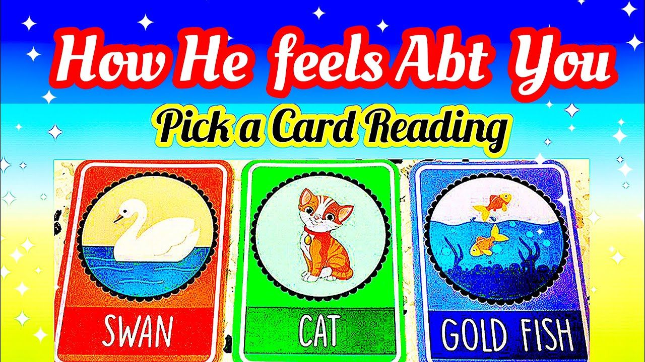 Pick A Card- How He/She Feel About You- TIMELESS- ALL