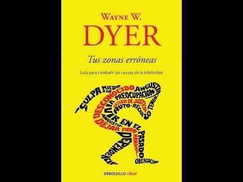 Tus Zonas Erroneas Audiolibro Completo Por Wayne Dyer Youtube Tus Zonas Erroneas Wayne Dyer Audio Libro