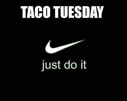 Meme Creator - Funny Taco Tuesday Meme Generator at ...