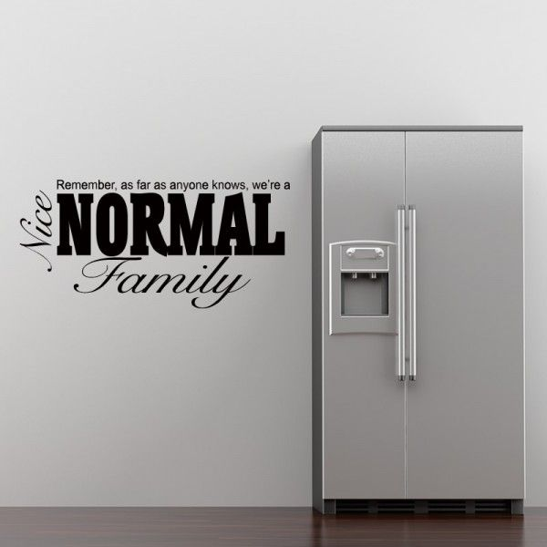 Vinyl Wall Sayings About Family Home  Nice Normal Family Wall - Custom vinyl wall decals sayings for home