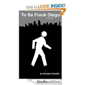 Daily Amazon FREE Kindle Book ~ (Humor) To Be Frank Diego by Dominic Carrillo http://amzn.to/S8eF6t