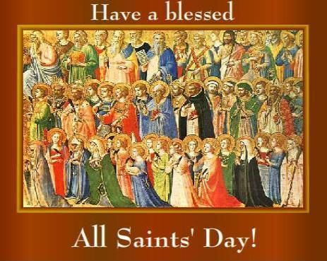 Happy ALL SAINTS DAY! November 1 #pinterest Petition for the Prayers of the Saints Oh all you saints and angels, who see Him face to face, and thou, most especially, ever blessed Virgin Mary, in whose sacred womb..............| Awestruck Catholic Social Network