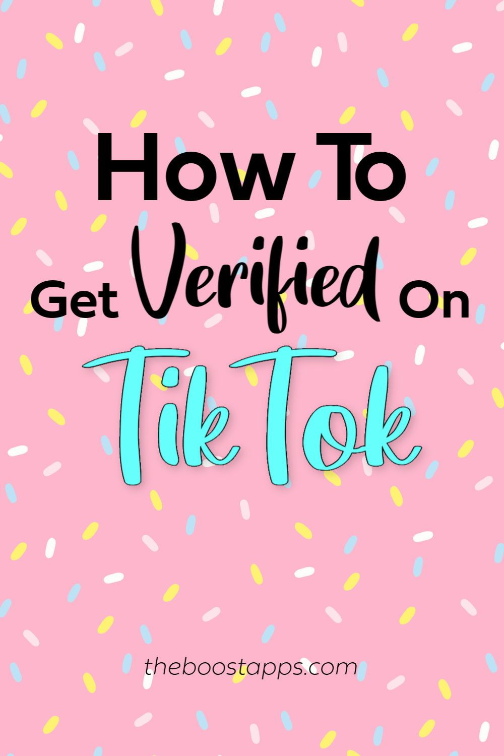 How To Get Verified On Tiktok Boosted Marketing Strategy Social Media Social Media Marketing Business Blog Social Media