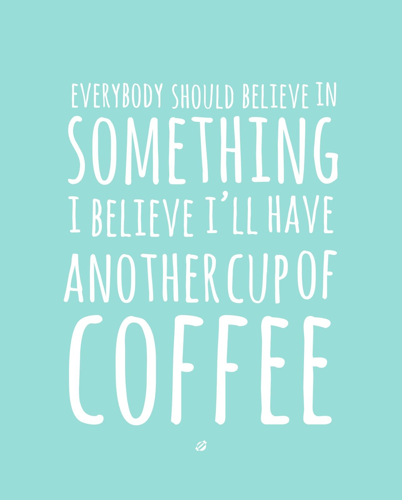 LostBumblebee ©2014 Coffee Believe - Free Printable | coffee ...