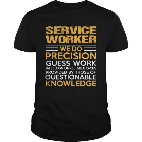 SERVICE WORKER T Shirts, Hoodies. Get it now ==► https://www.sunfrog.com/LifeStyle/SERVICE-WORKER-114811677-Black-Guys.html?57074 $22.99