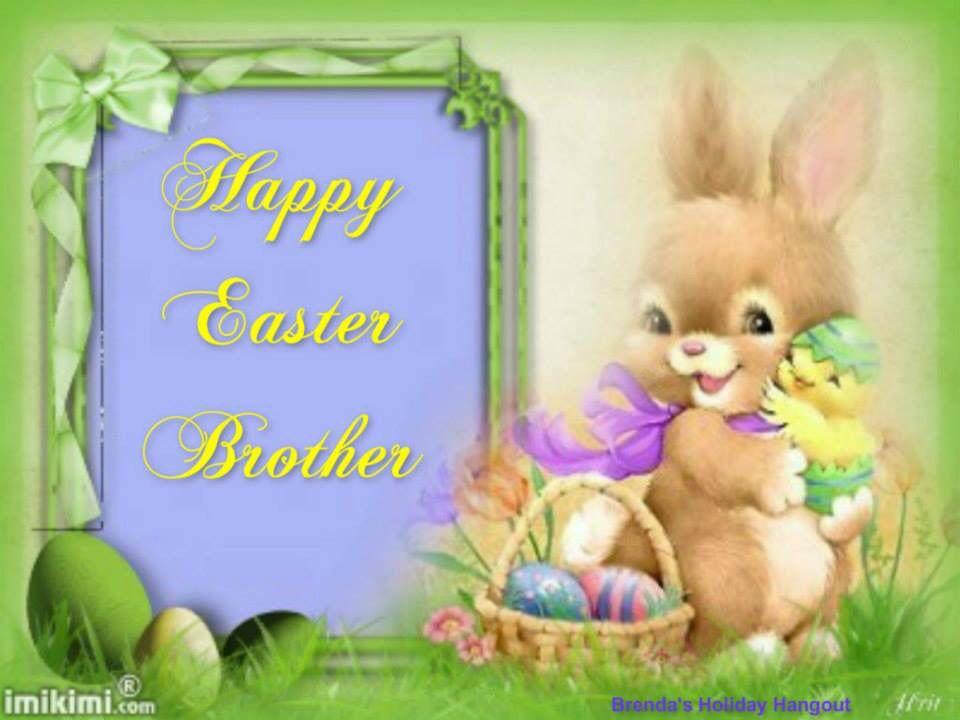 Brother Happy Easter Happy Easter Happy Easter Everyone Loved One In Heaven