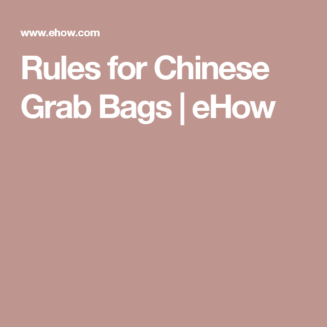 Rules For Chinese Grab Bags Ehow Grab Bags Bags Game Bags