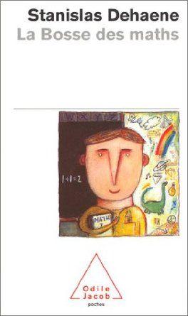 """La Bosse des maths de Stanislas Dehaene. Référence de l'atelier """"Le nombre sans Piaget""""  de Michel Lyons et Nathalie Bisaillon. Congrès AÉPQ 2013."""