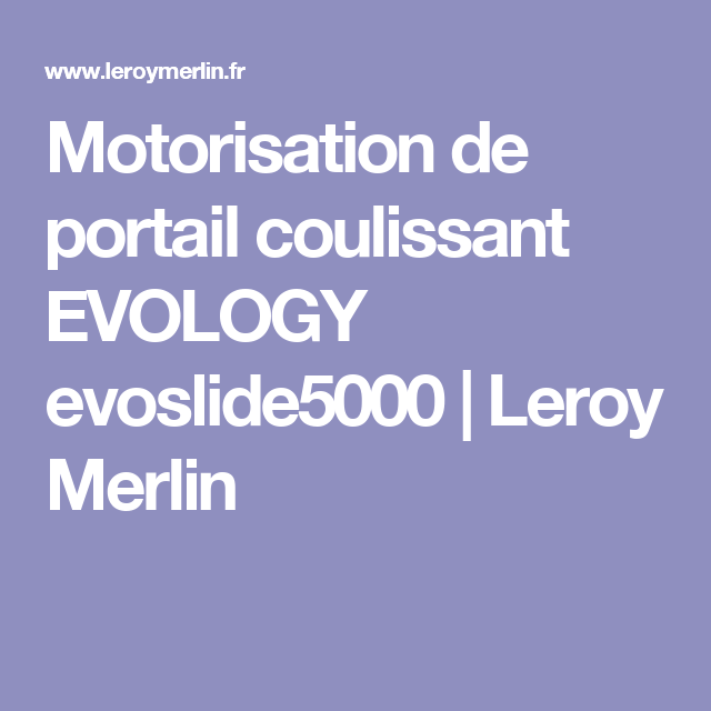 Motorisation De Portail Coulissant Evology Evoslide5000