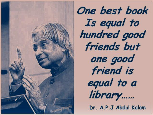 One best book is equal to hundred good friends.