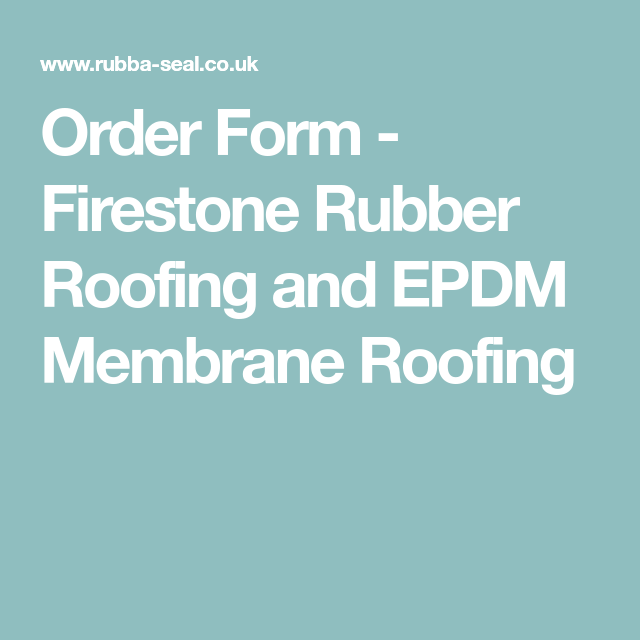 Order Form - Firestone Rubber Roofing and EPDM Memne Roofing ... on plumbing order form, paint order form, garage order form, battery order form, hvac order form, pool order form, post order form, glass order form, painting order form, framing order form, tile order form, distributor order form, window order form, doors order form, electrical order form, engine order form, trunk order form,