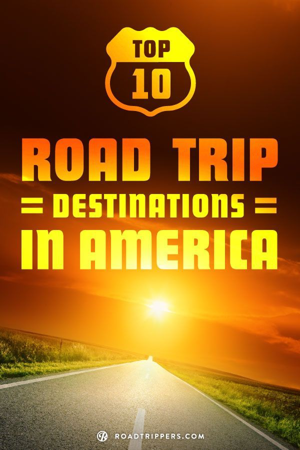 Hitting The Highway These Are The Top Ten Road Trip Destinations - Most popular us vacation spots