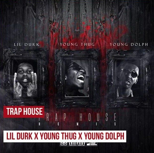 Lil Durk  Trap House (Feat. Young Thug & Young Dolph)