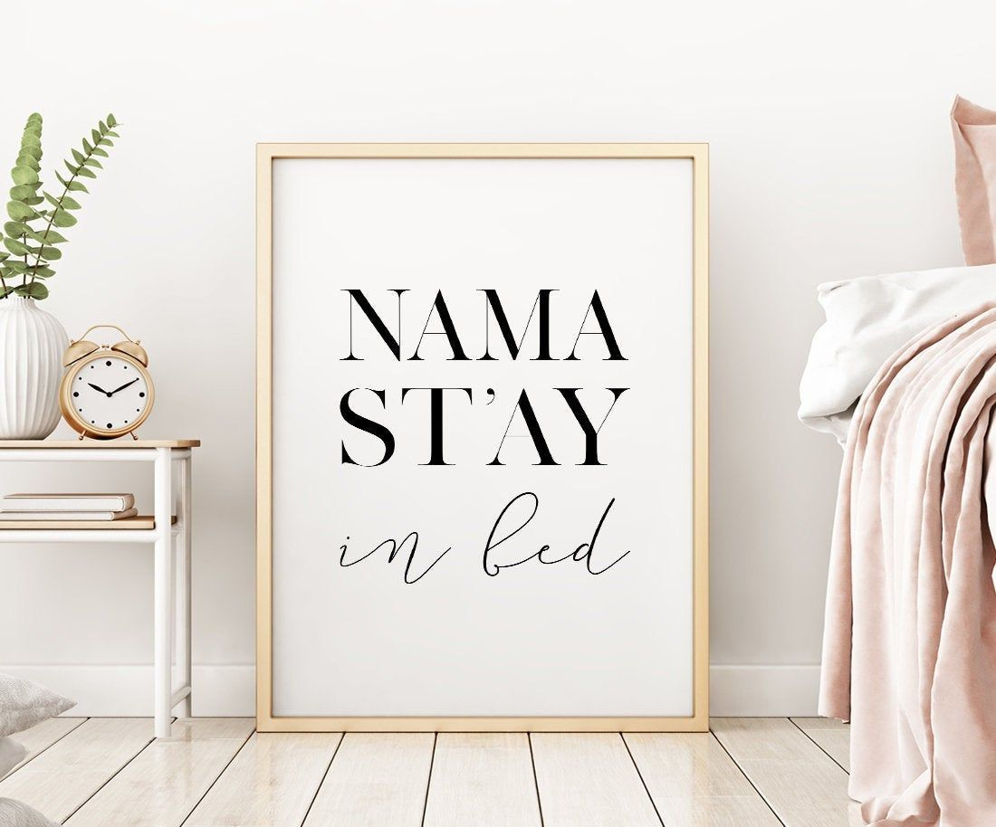Namastay In Bed Printable Art Bedroom Decor Namastay Print Bedroom Printable Wall Art Namaste Sign Above Bed Art Instant Download In 2020 Printable Art Bedroom Wall Printables Bedroom Decor