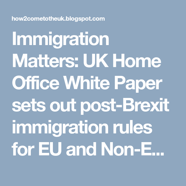 Immigration Matters: UK Home Office White Paper Sets Out
