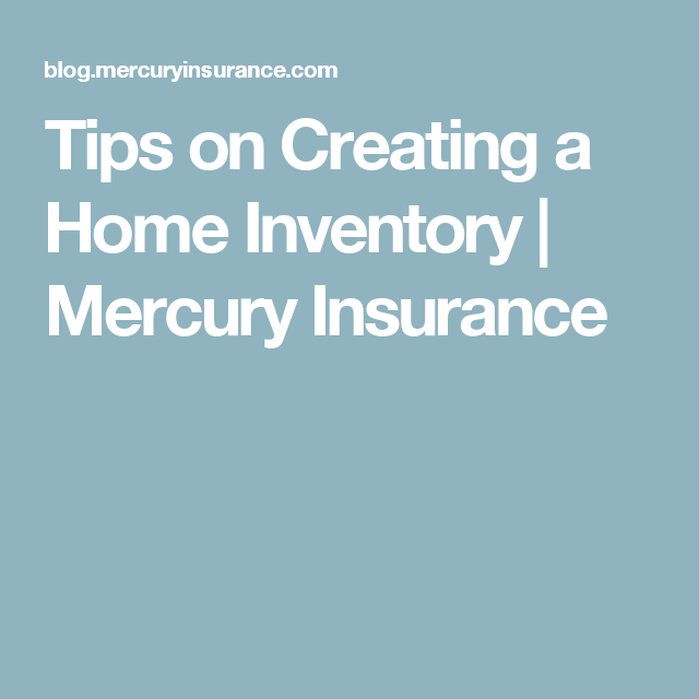 Mercury Home Insurance >> Tips On Creating A Home Inventory Mercury Insurance Insurance
