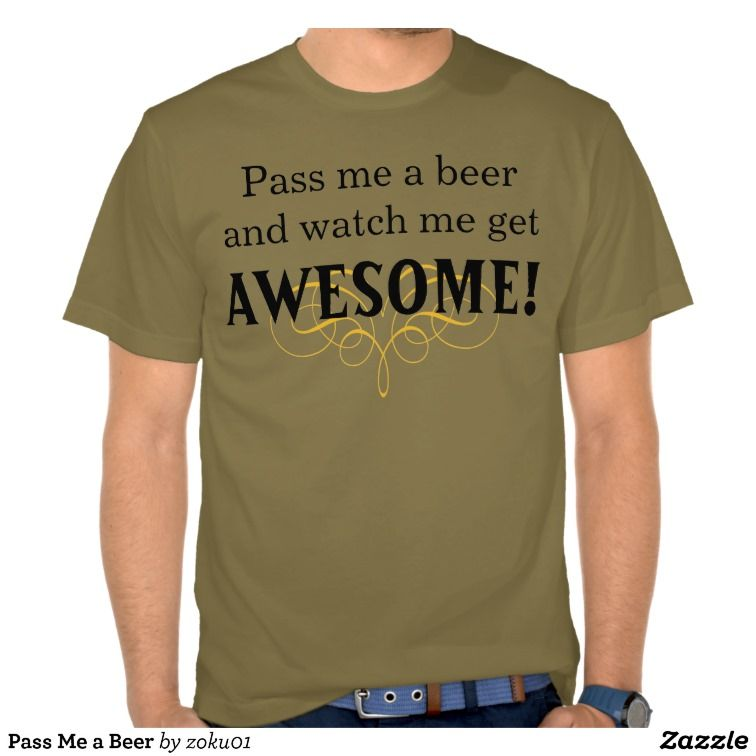 Pass Me a Beer Shirt