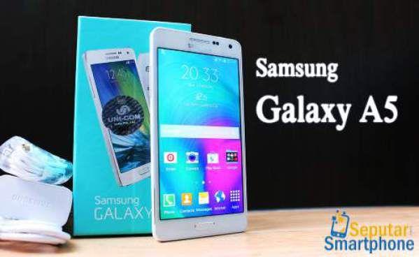 Gambar HP Samsung Galaxy A5 Terbaru