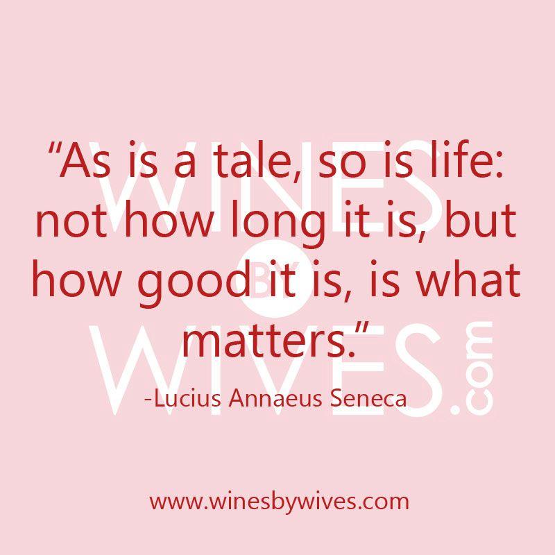 """""""As is a tale, so is #life: not how long it is, but how good it is, is what matters."""" - Lucius Annaeus Seneca #quotes"""