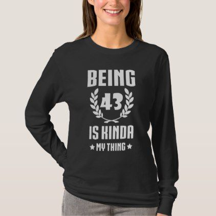 Great 43rd Birthday Shirt For Women Men