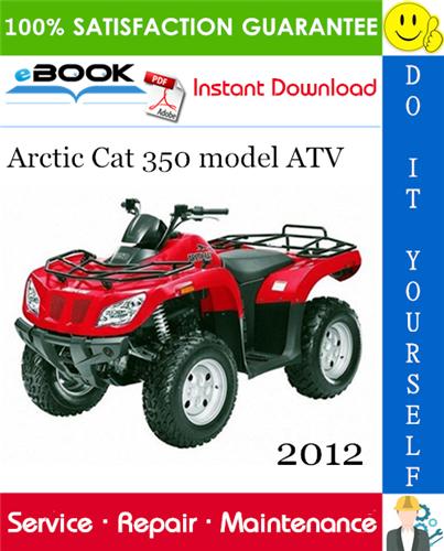 2012 Arctic Cat 350 Model Atv Service Repair Manual Repair Manuals Repair Arctic