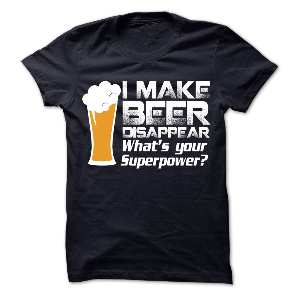 I MAKE BEER DISAPPEAR T-Shirts, Hoodies. ADD TO CART ==►…