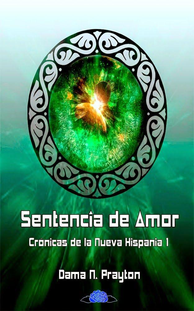 """Rosas de la Noche: """"Sentencia de Amor"""" de Dama N. Prayton"""