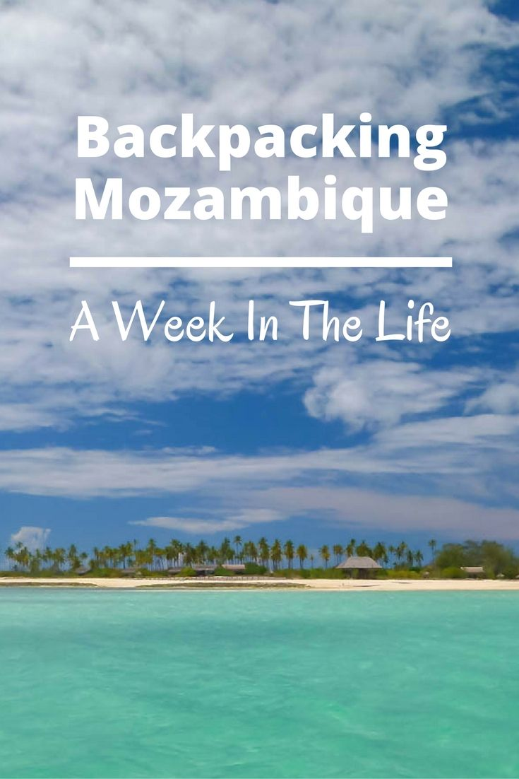 Budget Guide To Backpacking Mozambique Africa Destinations Mozambique Africa Travel
