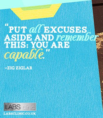 """""""Put all EXCUSES aside &  remember this  that you are Capable."""""""
