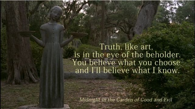 Truth Like Art Is In The Eye Of The Beholder You Believe What You