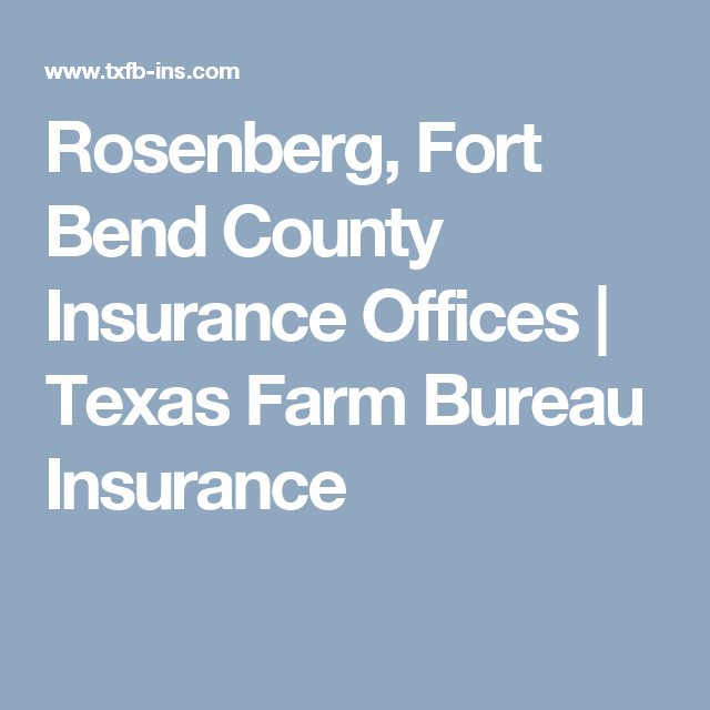Rosenberg Fort Bend County Insurance Offices Texas Farm Bureau