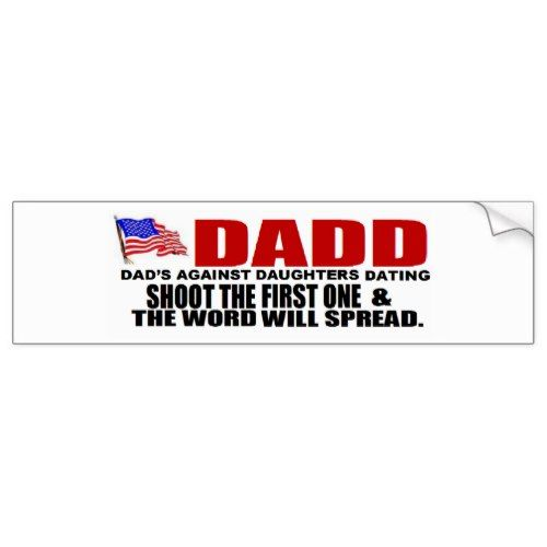 Dadd dads against daughters dating bumper stickers