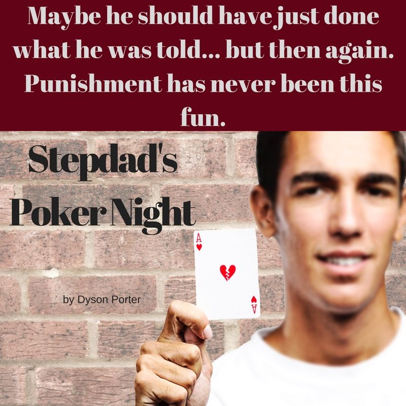 Step Dads Poker Night By Dyson Porter Gay Stepdad Stepson Gangbang Erotica
